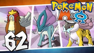 Pokémon Omega Ruby and Alpha Sapphire - Episode 62 | Raikou, Entei, and Suicune!
