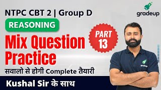 Reasoning Mix Question Part 13   NTPC CBT 2 \u0026 Group D   Kushal Anand   Gradeup