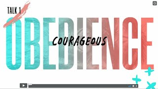 Courageous Obedience, From YouTubeVideos
