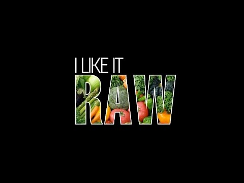 I Like it Raw - A 30 Day Journey to Better Health