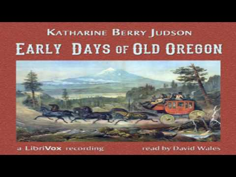 Early Days Of Old Oregon - Part 1/4