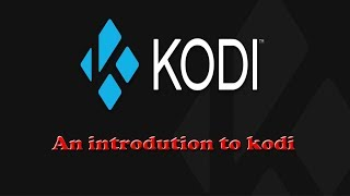 KODI - Complete full beginners introduction