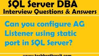 Statik port | SQL Server DBA Mülakat Soruları ve Cevapları kullanarak AG Dinleyici yapılandırabilirsiniz