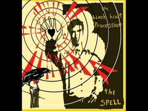 The Black Heart Procession - The Spell + Lyrics