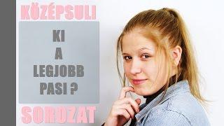 Ki a legjobb pasi a KS-ben Eszti szerint? - KÖZÉPSULI TV
