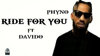 Phyno - Ride For You (Lyrics) ft. Davido  🎶.mp3