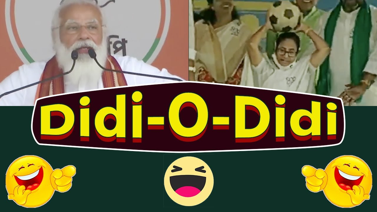 Didi o Didi | Modi Ji Got No Chill !😆😆 | Funny video | Bengal Elections Special | Spoof