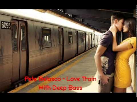 Pete Belasco - Love Train (With Deep Bass)