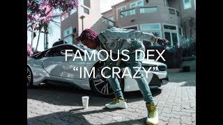 Скачать Famous Dex Im Crazy BillionaireVisions