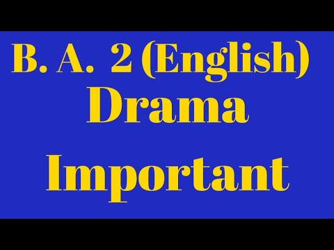 B. A.  English Drama most Important questions