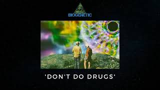 Biogenetic - Don't Do Drugs (Original Mix)