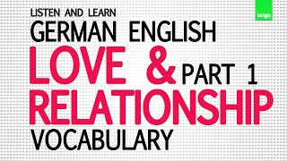 German to English - Love and Relationship vocabulary part 1 - Übersetzung Deutsch Englisch(, 2015-04-10T08:42:08.000Z)