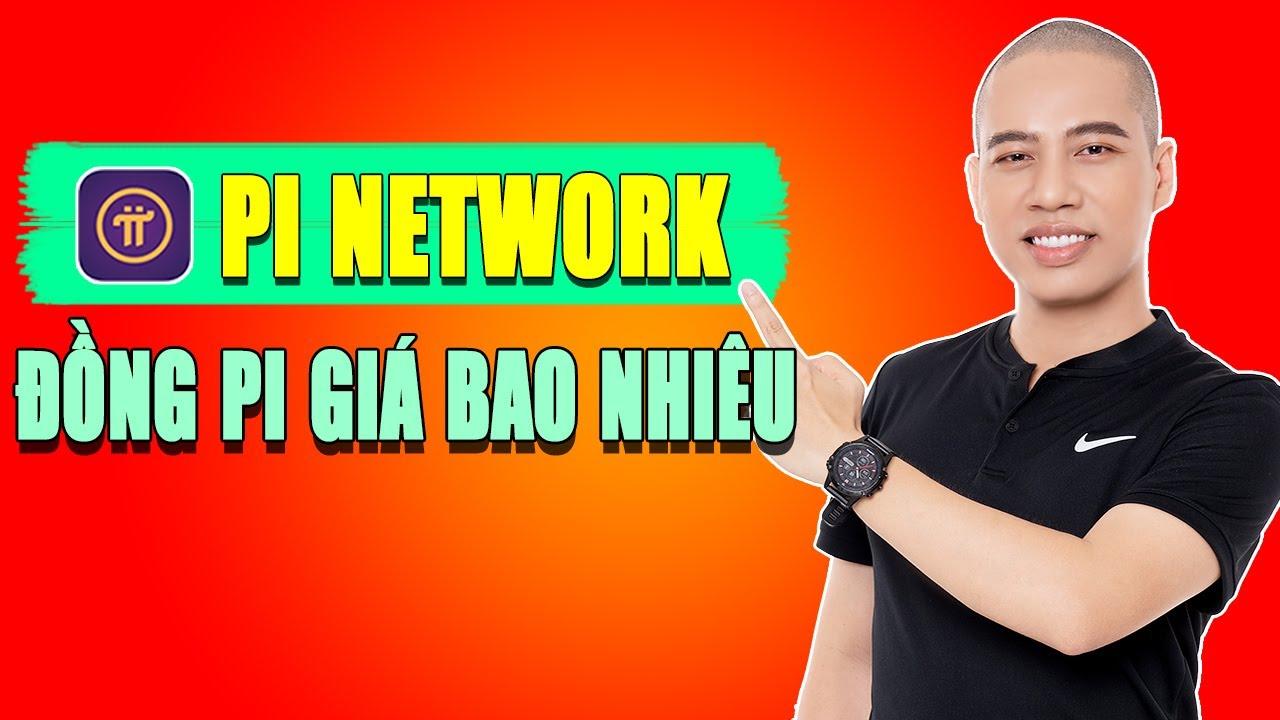 Pi Network giá bao nhiêu? Mới nhất về Ứng Dụng Pi Network (Đào coin trên điện thoại)