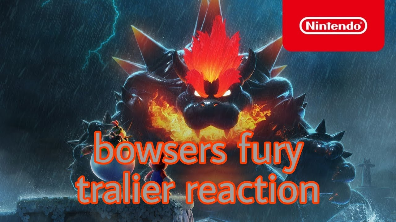 bowsers fury trailer reaction - YouTube