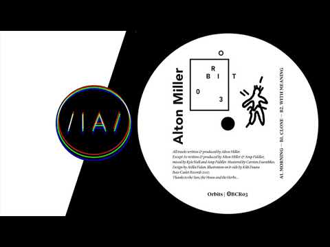 Alton Miller - With Meaning [Orbits]