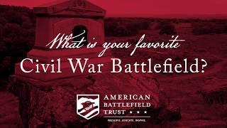 What Is Your Favorite Civil War Battlefield? PART 2