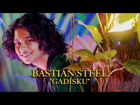 Bastian Steel – Gadisku