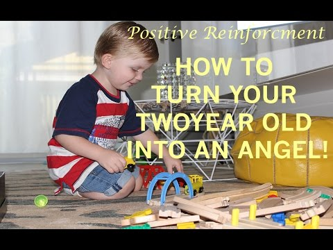 Positive Reinforcement For Children Changing Your Two Years Old Behaviour