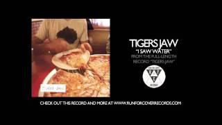 Tigers Jaw - I Saw Water
