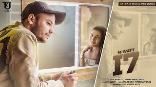 M-Watt || I 7 || Latest Haryanvi Video Song