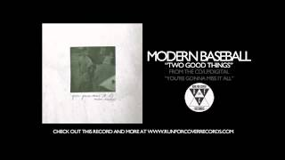 Modern Baseball - Two Good Things