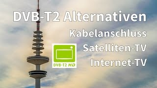 DVB-T2 HD und die Alternativen
