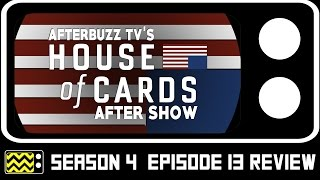 House Of Cards Season 4 Episodes 12 & 13 Review & After Show | AfterBuzz TV