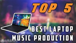 Best Laptop for Music Production 2019 | Top 5 Review ✅