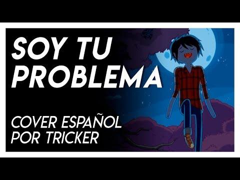 SOY TU PROBLEMA by Tricker (Cover Full Español)