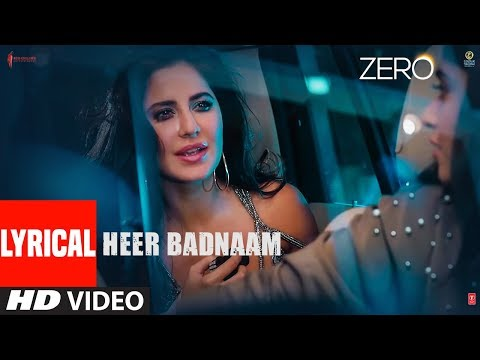 ZERO: Heer Badnaam Lyrical Video | Shah Rukh Khan, Katrina Kaif, Anushka Sharma | Tanishk Bagchi