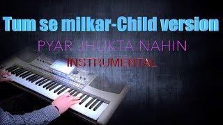 tumse milkar na jane kyun- (child version) -Instrumental
