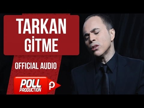 Tarkan - Gitme - ( Official Audio )