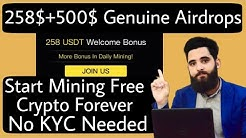 258$ & 500 USDT Genuine Airdrops||Earn More Crypto by Free mining ||No KYC