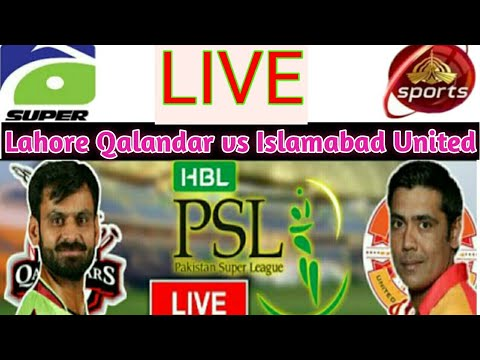 LAHORE vs Islamabad 1st T20 PSl |Watch Live match Today Lahore Qalandar vs Islamabad United T20 2019