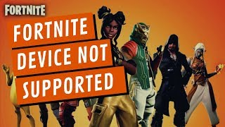 Fortnite Device Not Supported Problem Solved - How To Fix Fortnite GPU Not Supported