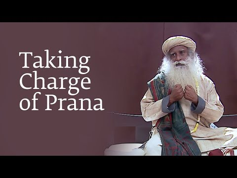 Taking Charge of Prana | Sadhguru