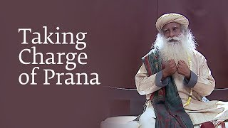 Taking Charge of Prana Sadhguru