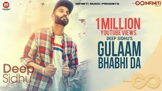 gulaam bhabhi da full video deep sidhu new punjabi songs 2018 latest punjabi songs 2018