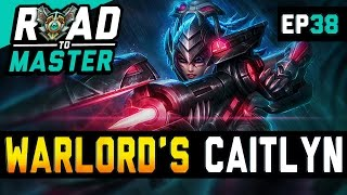 WARLORD'S BLOODLUST CAITLYN - Road to Master Ep 38 (League of Legends)