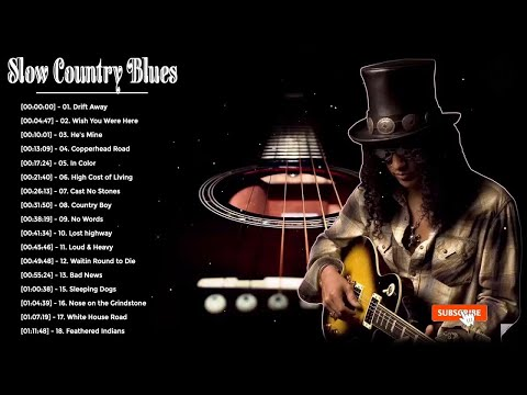 Slow Country Blues Songs - Top Slow Blues Songs Playlist