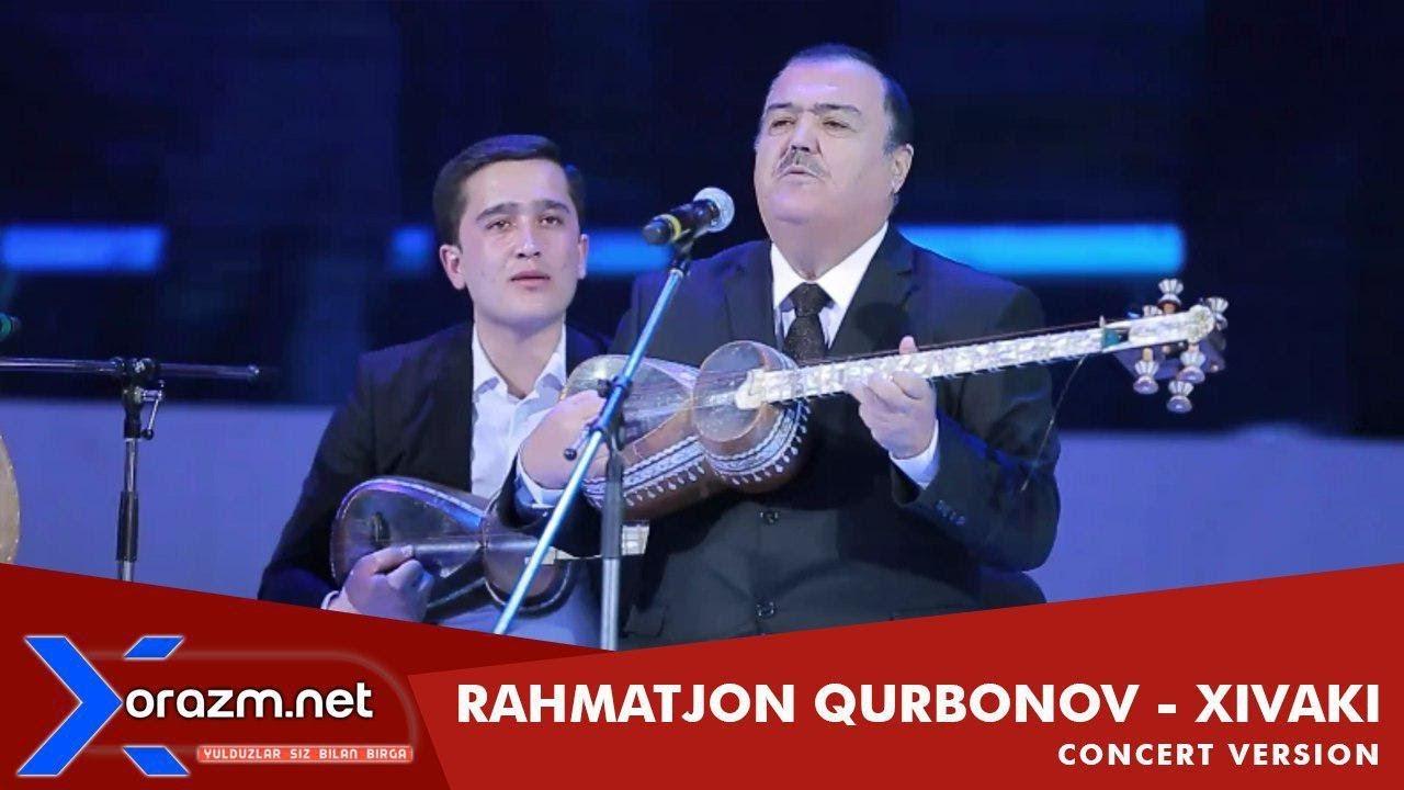 Rahmatjon Qurbonov - Xivaki (concert version 2018)