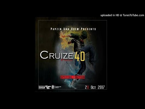 Papzin & Crew - Cruize Friday 40 (Special Edition) (20 October 2017)