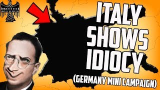 Italy Shows Its Incompetence! Hearts of Iron 4 Fuhrerreich (Mini Campaign Finale?)