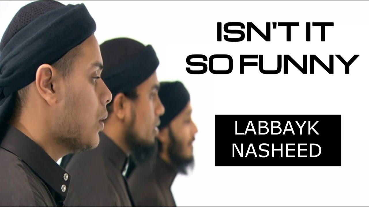 Isnt It So Funny - Labbayk (Nasheed)   HD