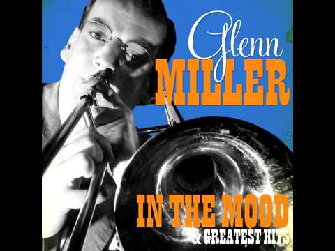 Glenn Miller   In the Mood & Greatest Hits Remastered 2013