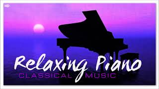 Relaxing Piano Solo Playlist   Soft Heavenly Classical Music   Studying Focus Concentrate Reading