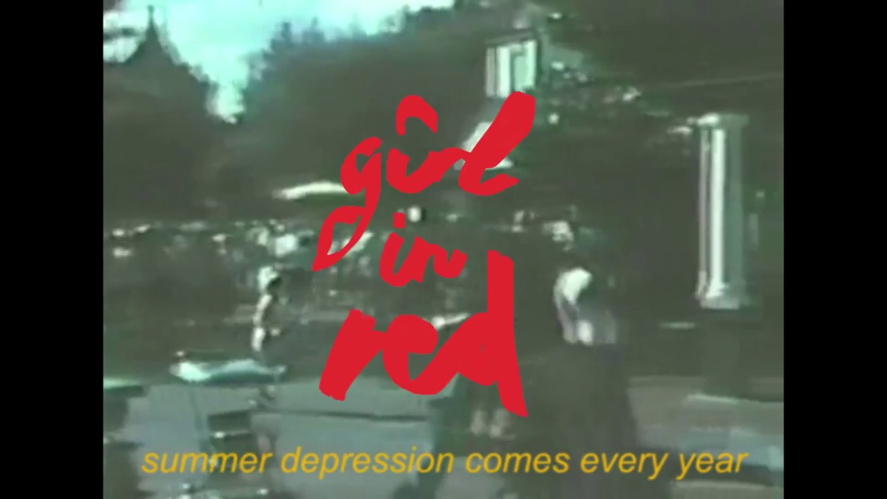 Girl In Red Summer Depression Youtube