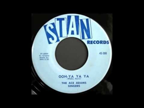 THE ACE ADAMS SINGERS - OOH YA YA YA
