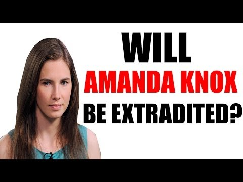Amanda Knox Retrial Verdict: What Happens Next? Extradition Explained in 3 Minutes