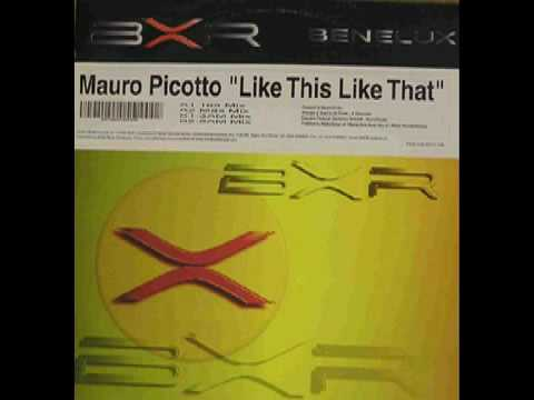 Mauro Picotto - Like This Like That (3 A.M. Mix)